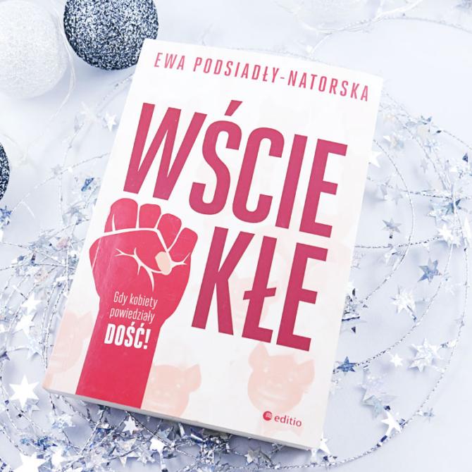 """""""Wściekłe"""" Ewa Podsiadły-Natorska"""