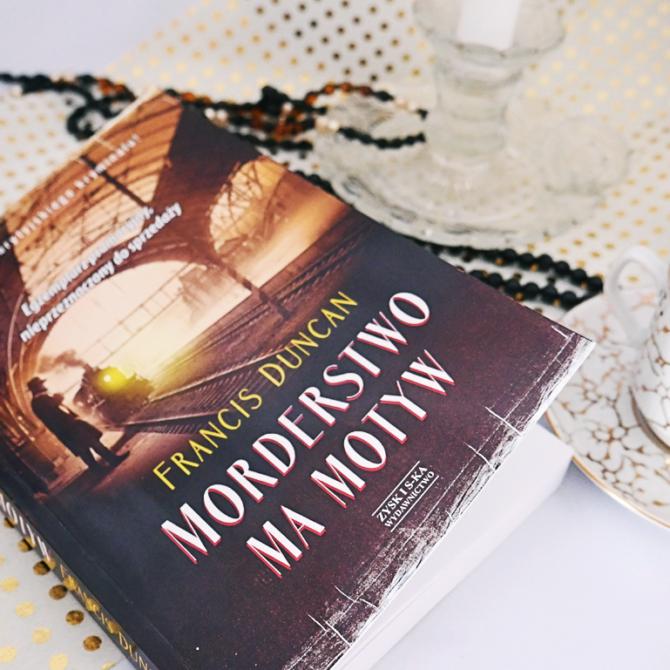 """Recenzja książki """"Morderstwo ma motyw"""" Francis Duncan"""
